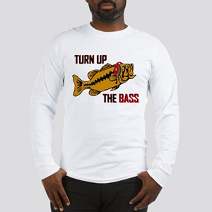 Funny Turn up the Bass design Long Sleeve T-Shirt