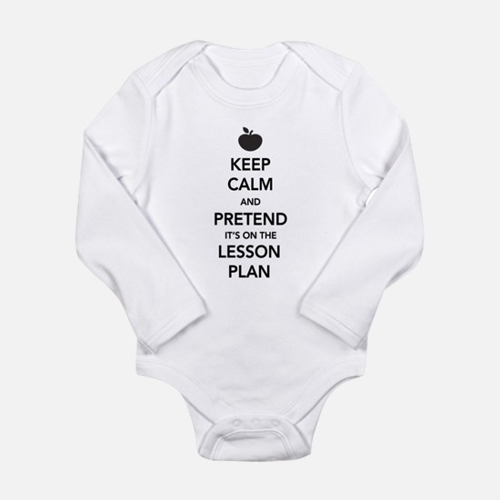 Keep Calm and Pretend Its on the Lesson Plan Body