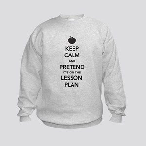 Keep Calm and Pretend Its on the Lesson Plan Sweat