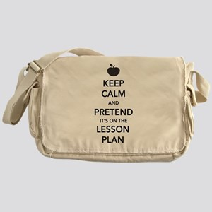 Keep Calm and Pretend Its on the Lesson Plan Messe