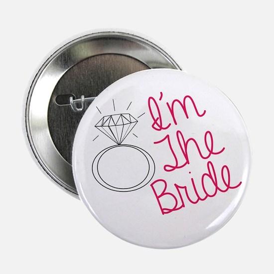 """Im the bride 2.25"""" Button"""