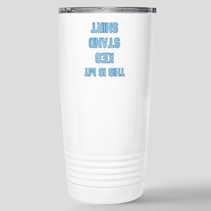 This is My Keg Stand Shirt Travel Mug