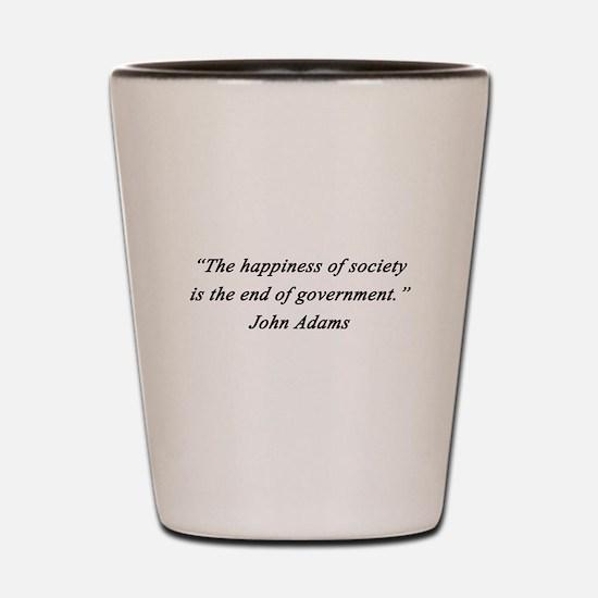 Adams - Happiness of Society Shot Glass