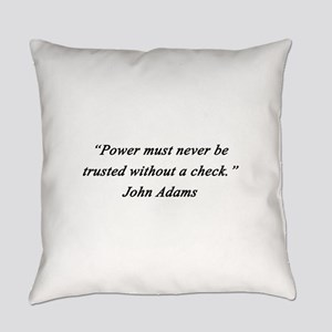 Adams - Power Never Trusted Everyday Pillow