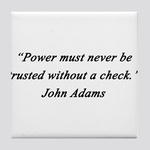 Adams - Power Never Trusted Tile Coaster
