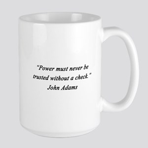 Adams - Power Never Trusted Mugs