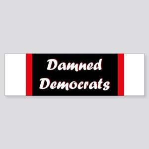 Damned Democrats Bumper Sticker