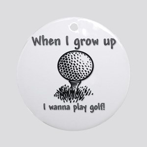 When I Grow Up (Golf) Ornament (Round)