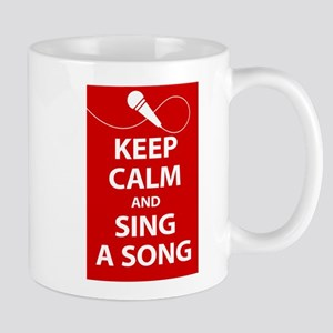 Keep calm and sing a song. Carry a tune. Mug