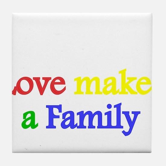 Love makes a family 2 Tile Coaster