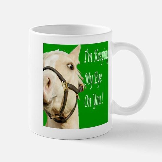 I'm Keeping My Eye on You ! Mug