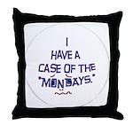 Case of the Mondays Throw Pillow