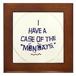 Case of the Mondays Framed Tile