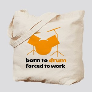 born to drum forced to work Tote Bag