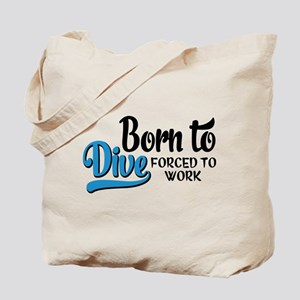 Born to dive forced to work Tote Bag