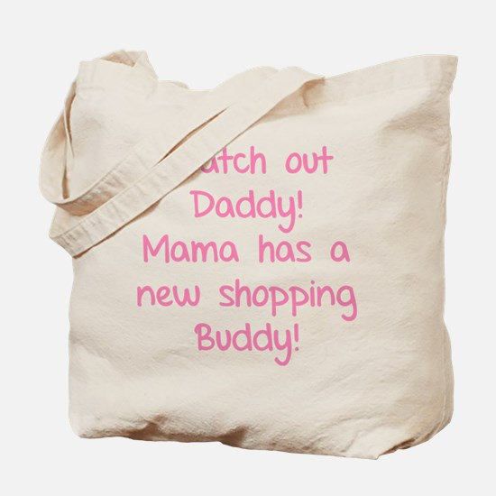 Watch Out Daddy! Tote Bag