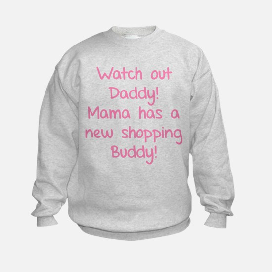 Watch Out Daddy! Sweatshirt