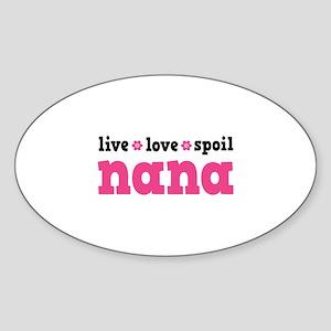 Live Love Spoil Nana Sticker (Oval)