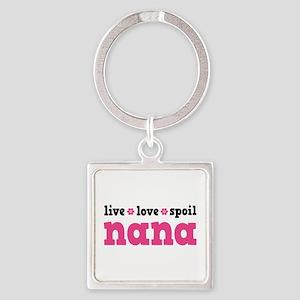 Live Love Spoil Nana Square Keychain