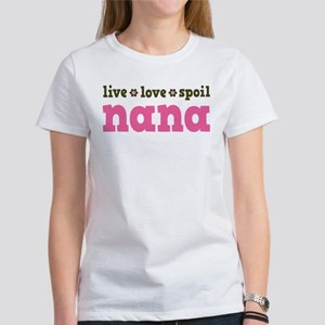 Live Love Spoil Nana Women's T-Shirt