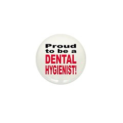 Proud Dental Hygienist Mini Button