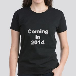 Coming in 2014-white T-Shirt