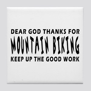 Dear God Thanks For Mountain Biking Tile Coaster