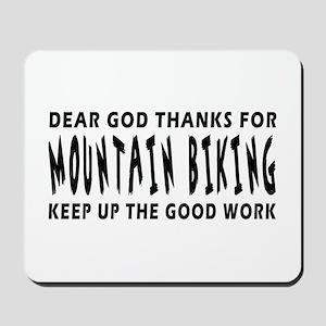 Dear God Thanks For Mountain Biking Mousepad