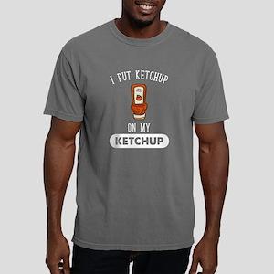 I put ketchup on my ketc Mens Comfort Colors Shirt