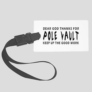 Dear God Thanks For Pole vault Large Luggage Tag