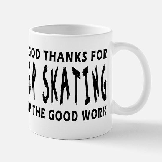 Dear God Thanks For Roller Skating Mug