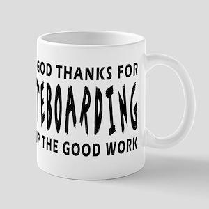Dear God Thanks For Skateboarding Mug