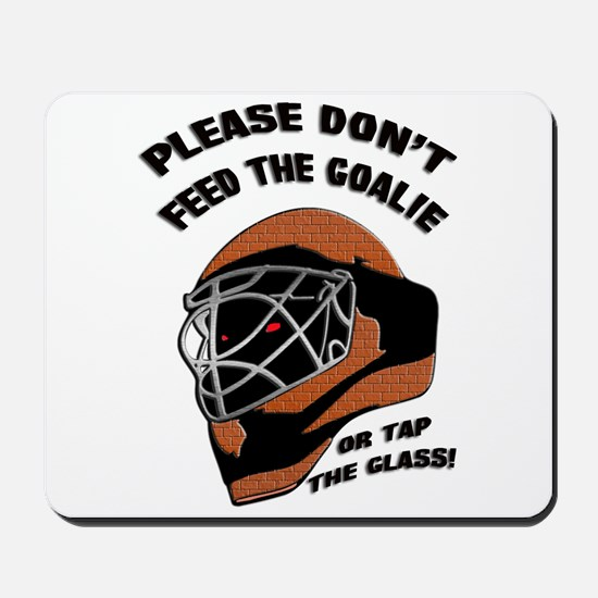 Don't Feed the Goalie Mousepad