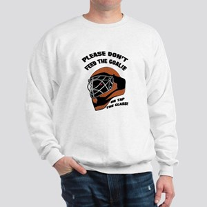 Don't Feed the Goalie Sweatshirt