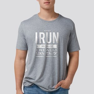 I run because i really like Mens Tri-blend T-Shirt