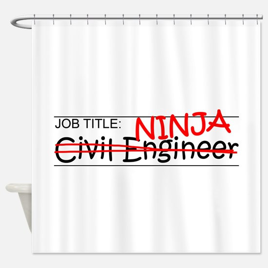 Job Ninja Civil Engineer Shower Curtain