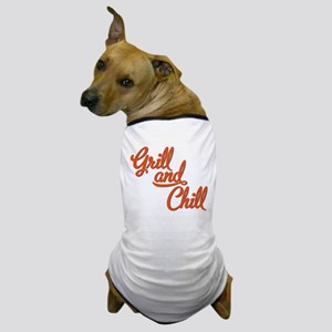Grill and Chill Dog T-Shirt