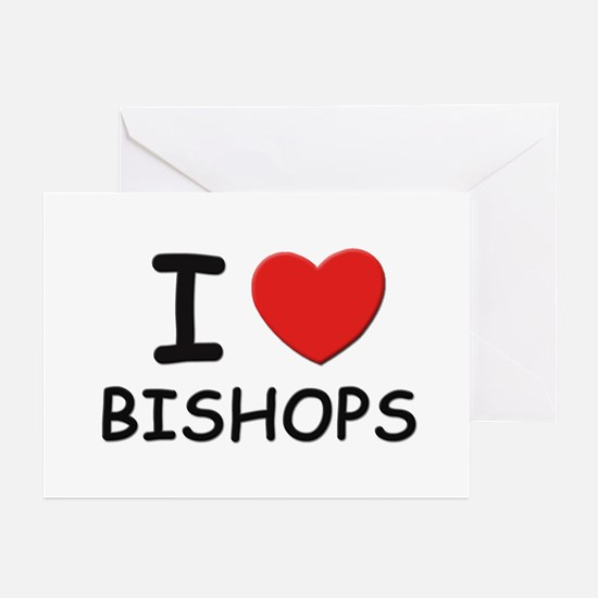 I love bishops Greeting Cards (Pk of 10)