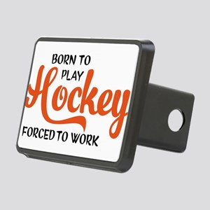 Born to play hockey forced to work Hitch Cover