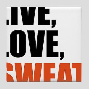 Live love sweat Tile Coaster
