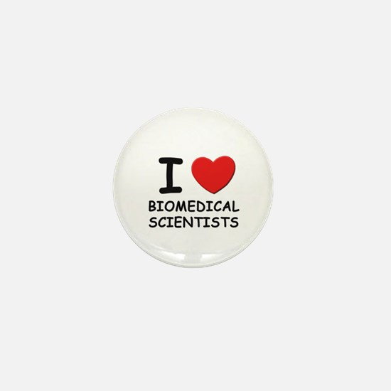 I love biomedical scientists Mini Button
