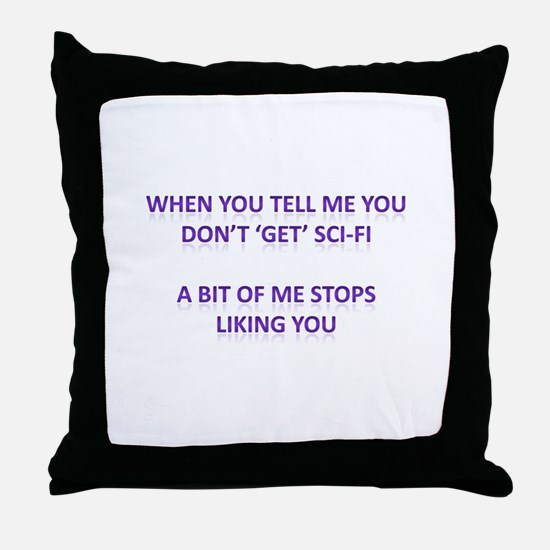 We all love sci-fi Throw Pillow