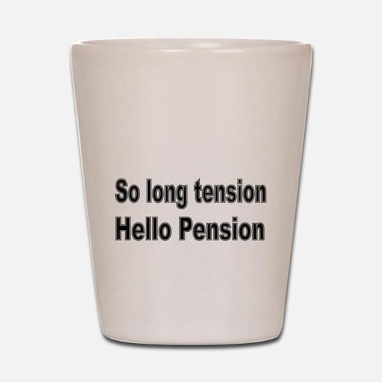 So long tension Shot Glass