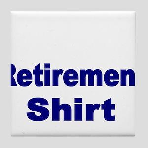 Retirement Shirt-blue Tile Coaster