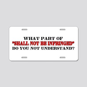 Shall not be infringed Aluminum License Plate