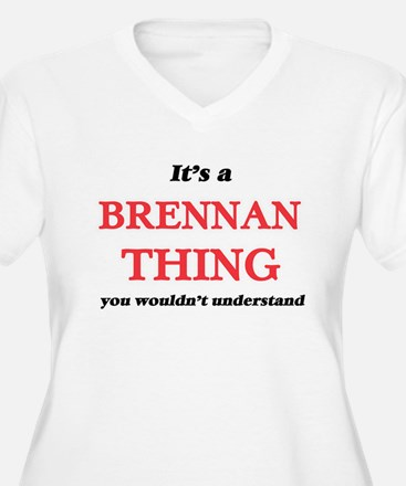 It's a Brennan thing, you wo Plus Size T-Shirt