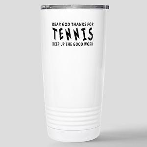 Dear God Thanks For Tennis Stainless Steel Travel