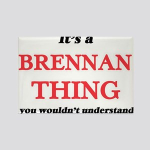 It's a Brennan thing, you wouldn't Magnets