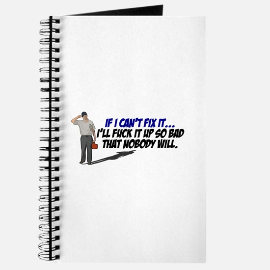 If I cant fix it... Journal