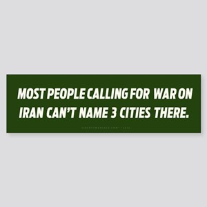 Calling for War in Iran Bumper Sticker